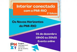"""Interior Conectado com o PMI – 1ª Edição: """"Os Novos Horizontes do PMI-RIO"""""""